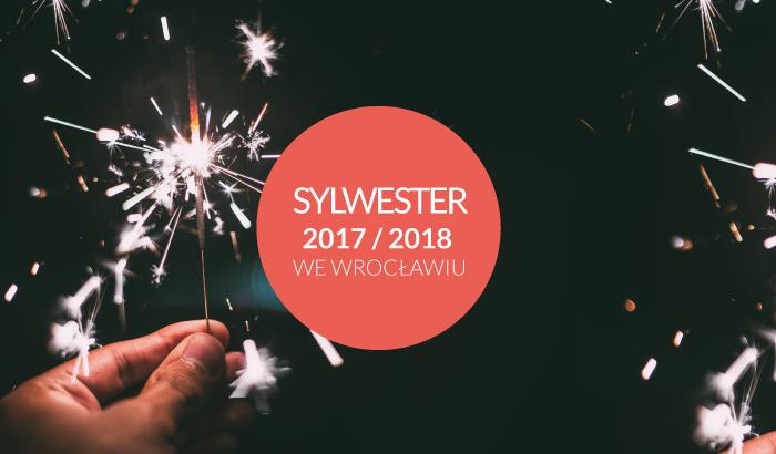 Sylwester 2017/2018 we Wrocławiu | lista wydarzeń