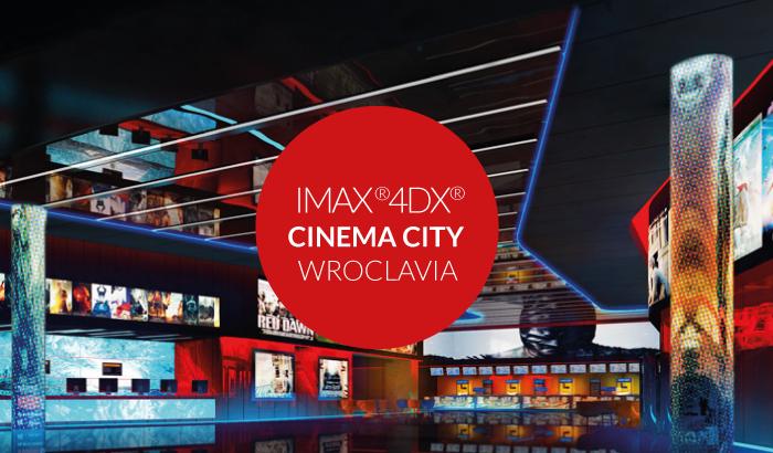 Cinema City Wroclavia - IMAX Wrocław | 4DX
