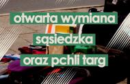 Otwarta Wymiana Sąsiedzka oraz Pchli Targ - edycja świąteczna!