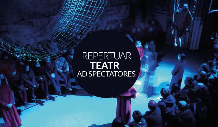 Teatr Ad Spectatores | repertuar na Maj i Czerwiec