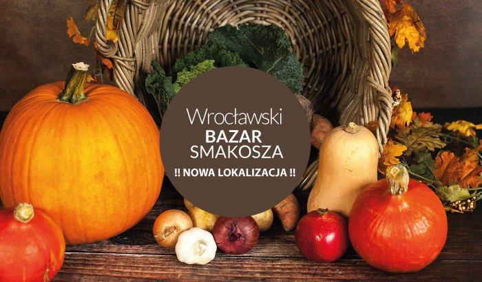 Wrocławski Bazar Smakoszy - Nowa Lokalizacja