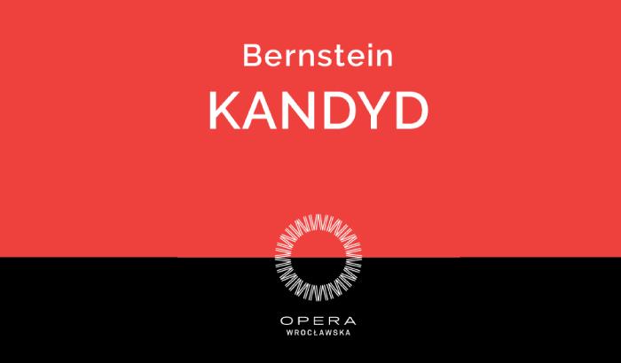 Kandyd- Leonard Bernstein | spektakl sylwestrowy w Operze Wrocławskiej