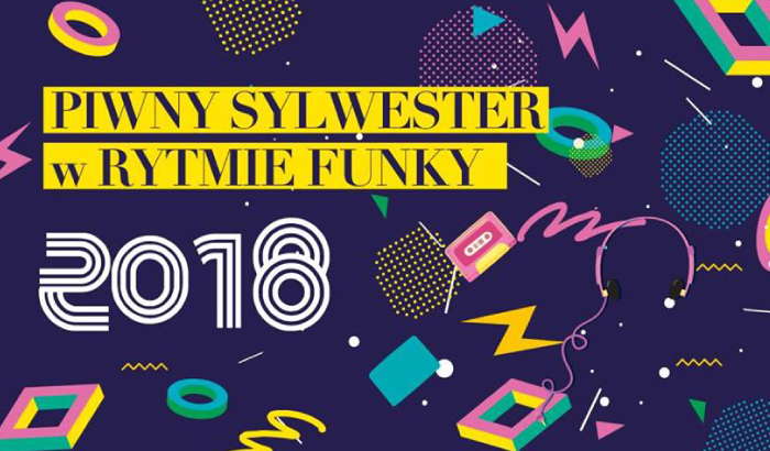 Piwny Sylwester w rytmie Funky! | Sylwester 2017/2018 we Wrocławiu