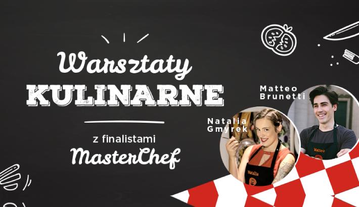 Warsztaty kulinarne z finalistami MasterChef