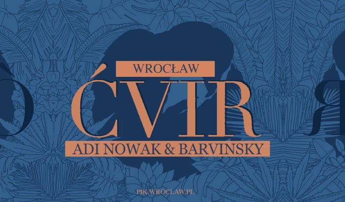 "Adi Nowak & barvinsky ""ĆVIR"""