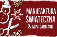 Manufaktura świąteczna - warsztaty tworzenia ozdób świątecznych + mini jarmark