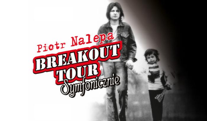 Piotr Nalepa Breakout Tour Symfonicznie Wrocław