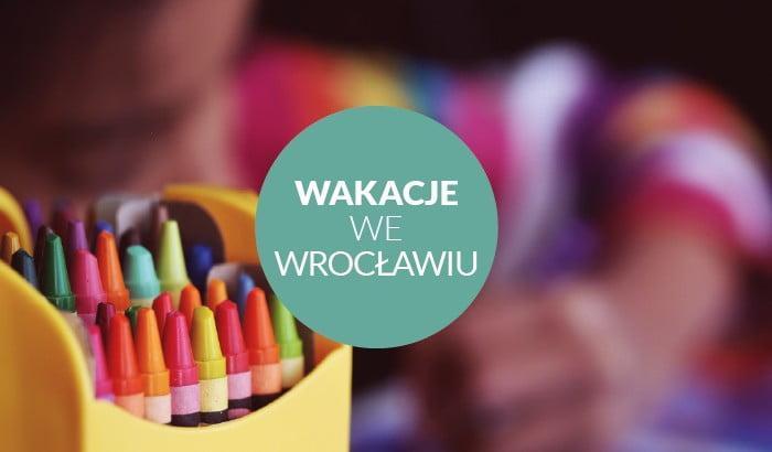 Wakacje_We_Wroclawiu
