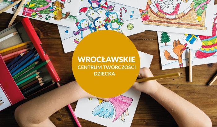 Wrocławskie Centrum Twórczości Dziecka   repertuar na styczeń
