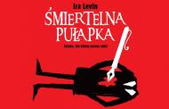 Śmiertelna pułapka - sztuka, dla której można zabić | spektakl (Wrocław 2018)