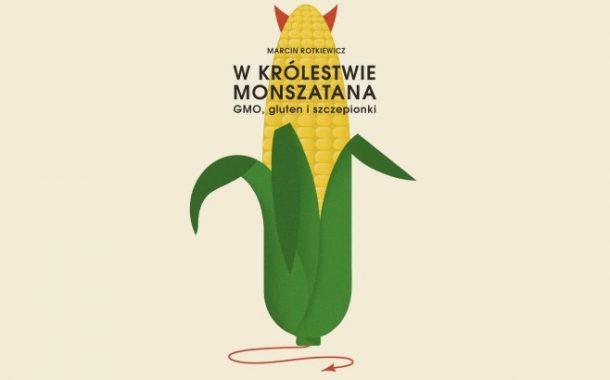 Greenpeace - Zło, GMO - Dobro | W królestwie Monszatana - recenzja