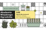 Akademia Miejskiego Ogrodnika - Ogród dla leniwych