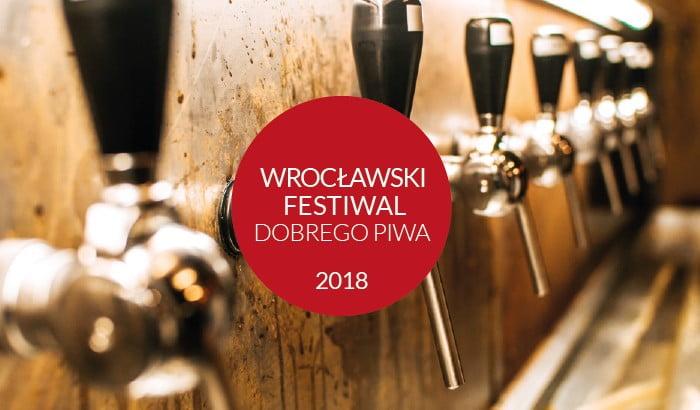 9. Wrocławski Festiwal Dobrego Piwa 2018