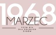 Marzec '68 roku - czym był dla polskich Żydów?