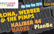 WrocLove Fest - Hip Hop Day 2018: Łona, Webber & The Pimps, Kaliber 44, Hades, PlanBe | koncert (Wrocław 2018)