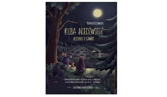 """Renata Kijowska """"Kuba Niedźwiedź. Historie z gawry"""""""