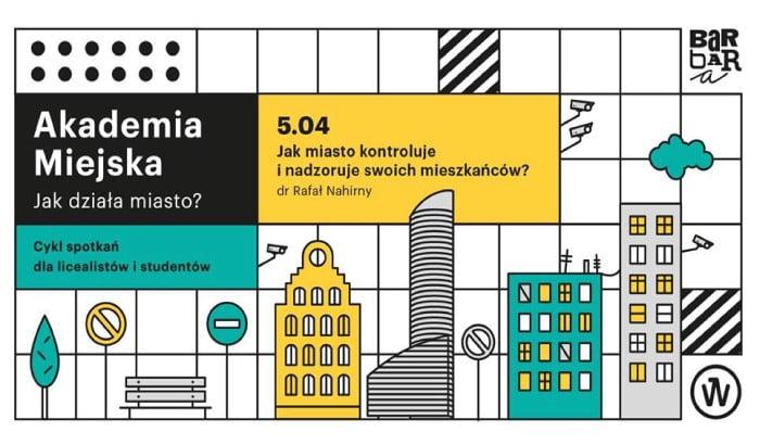 Akademia Miejska: Jak miasto kontroluje i nadzoruje swoich mieszkańców?