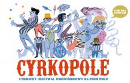 II Cyrkowy Festiwal Podwórkowy Cyrkopole - program