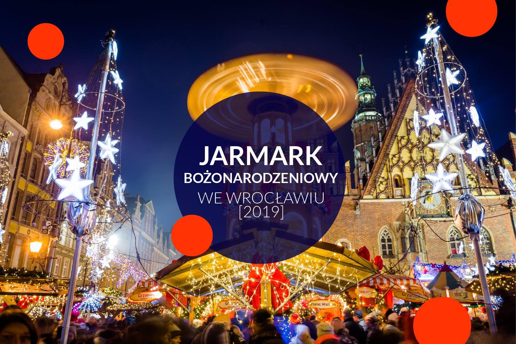 Jarmark Bożonarodzeniowy 2019 we Wrocławiu