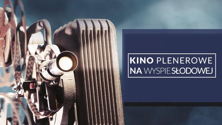 Kino plenerowe na Wyspie Słodowej (Czerwiec 2018)