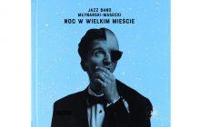 """Jazz band Młynarski-Masecki """"Noc w wielkim mieście"""""""