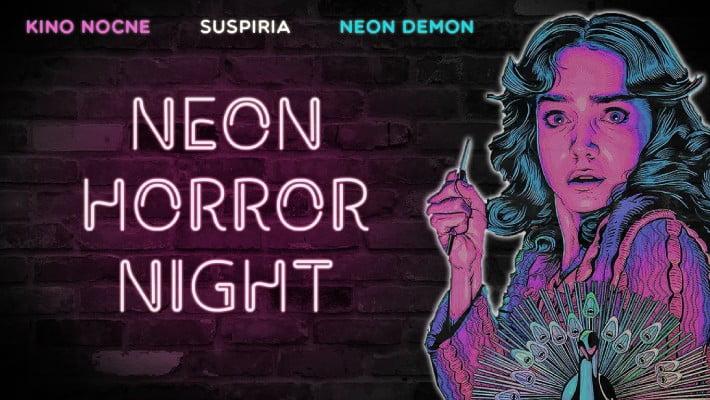 Neon Horror Night | Nocne Kino w Zajezdni: Suspiria & Neon Demon