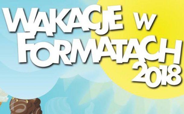 Wakacje w Formatach | Wakacje 2018 we Wrocławiu