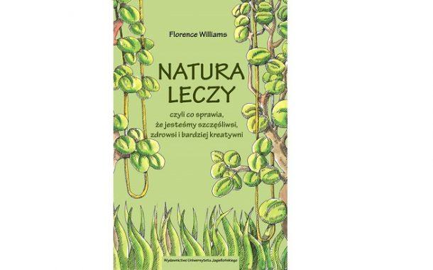 Natura leczy! - twierdzą naukowcy