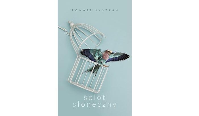 """Tomasz Jastrun """"Splot słoneczny"""""""