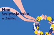 Noc Świętojańska 2018 w CK Zamek