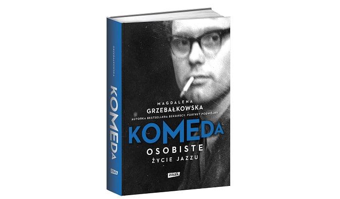 """""""Komeda. Osobiste życie jazzu"""" - biografia Krzysztofa Komedy"""