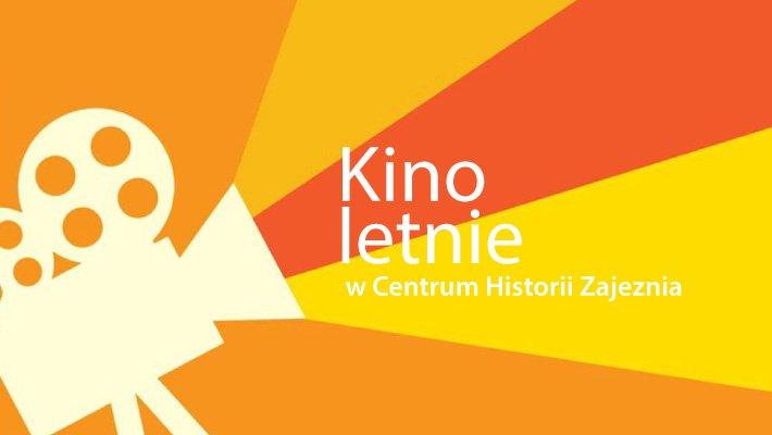 Kino Letnie w Centrum Historii Zajezdnia 2018 - repertuar