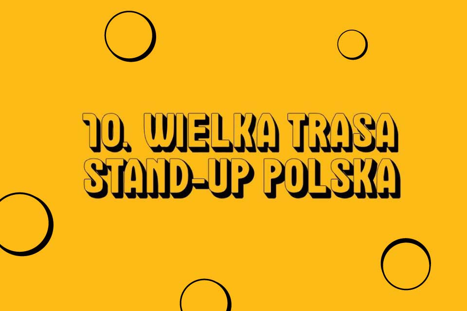 10. Wielka Trasa Stand-up Polska - Wrocław