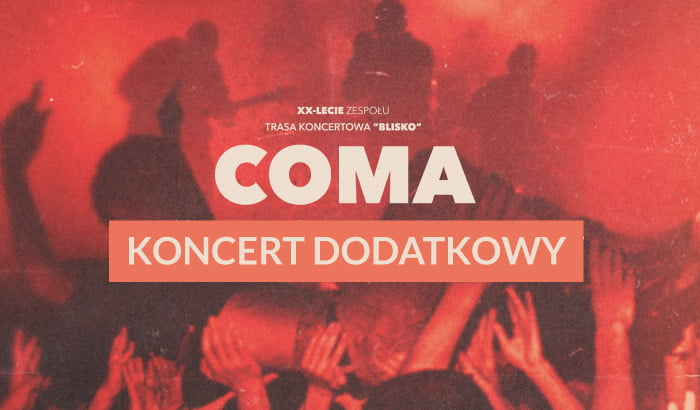 Coma | koncert (Wrocław 2018) - sold out