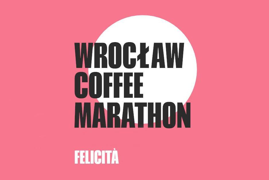 Felicità - Wrocław Coffee Marathon