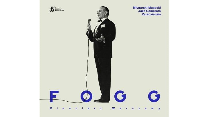 """""""Fogg - pieśniarz Warszawy"""" Młynarski-Masecki Jazz Camerata Varsoviensis"""