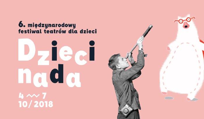 """6. Międzynarodowy Festiwal Teatrów dla Dzieci """"Dziecinada"""""""