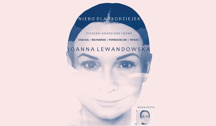 Niebo dla złodziejek | koncert Joanny Lewandowskiej