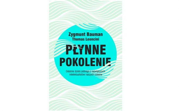 """""""Płynne pokolenie"""" Zygmunt Bauman, Thomas Leoncini"""