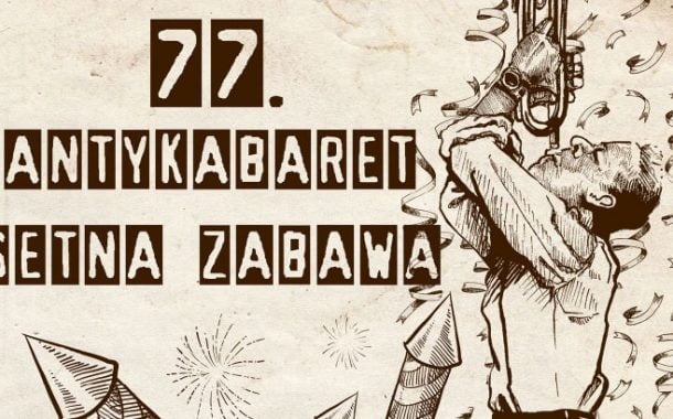 77. Antykabaret - Setna Zabawa