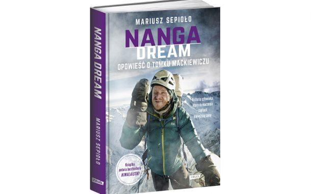 """""""Nanga dream. Opowieści o Tomku Mackiewiczu"""""""