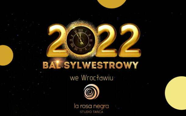 Sylwester w La Rosa Negra | Sylwester 2021/2022 we Wrocławiu