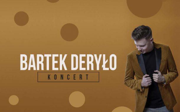 Bartek Deryło | koncert