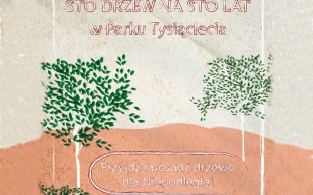 Sto drzew na sto lat w Parku Tysiąclecia