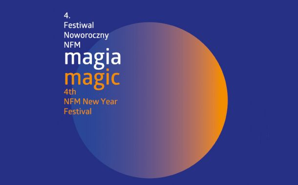 4. Festiwal Noworoczny NFM - magia