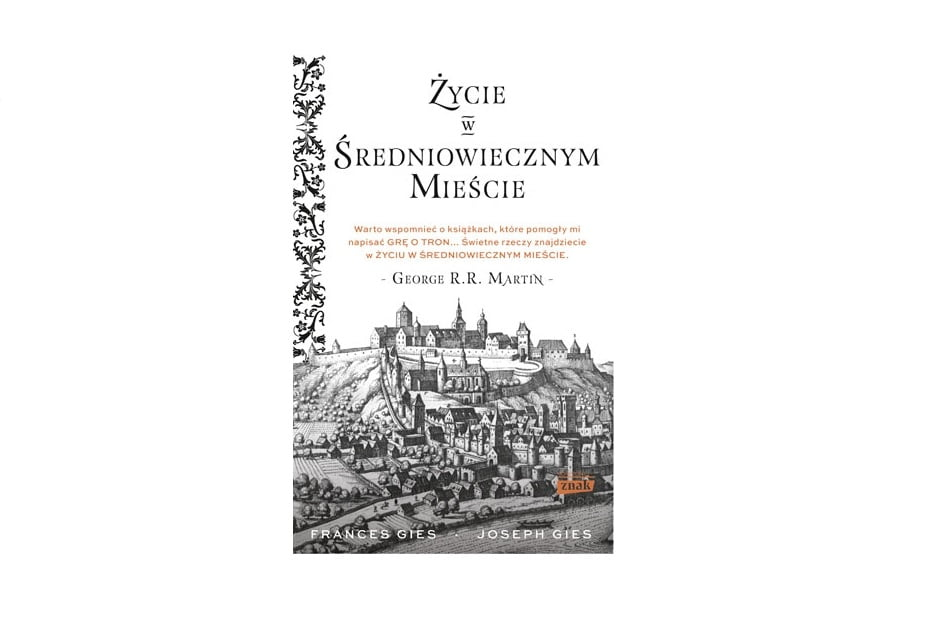 """""""Życie w średniowiecznym mieście"""" Joseph Gies, Francis Gies"""