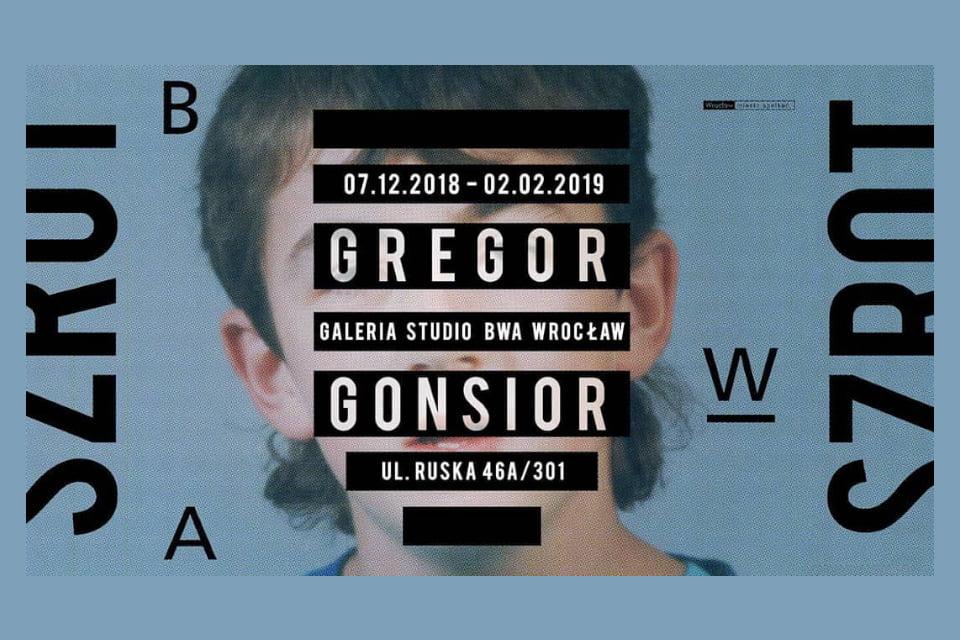 Gregor Gonsior - Szrot | wystawa