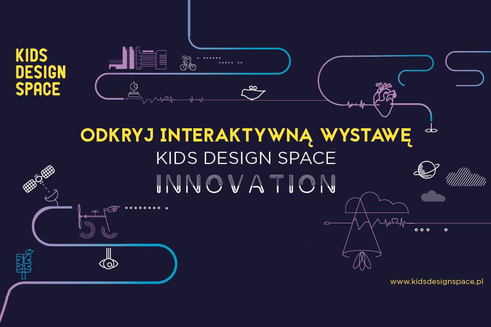 Kids Design Space.Innovation! | interaktywna wystawa