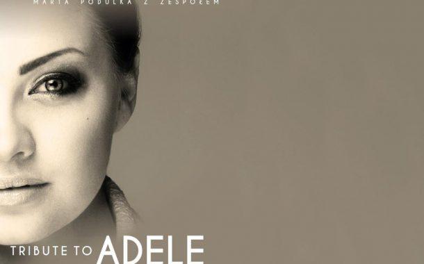 Tribute to Adele - Marta Podulka z zespołem