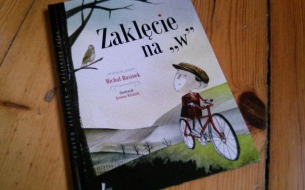 """""""Zaklęcie na «w»"""" Michał Rusinek i Joanna Rusinek"""